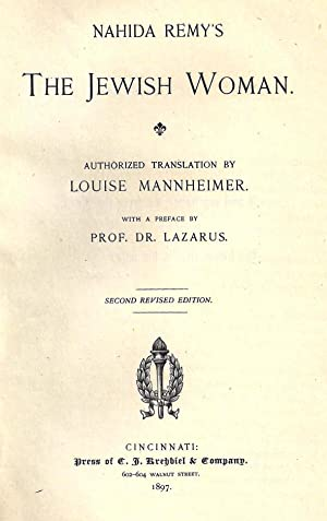 NAHIDA REMY'S THE JEWISH WOMAN: Remy, Nahida; Moritz Lazarus; Louise Herschmann Mannheimer