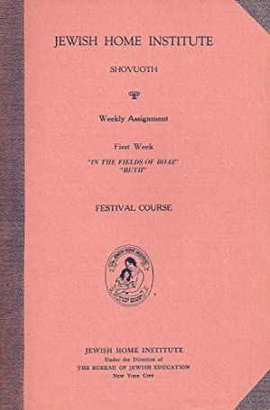 FESTIVAL COURSE; SHOVUOTH [FOUR VOLUMES]: Jewish Home Institute (New York, N. Y. )