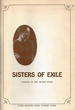 SISTERS OF EXILE : SOURCES ON THE JEWISH WOMAN: Ichud Habonim.