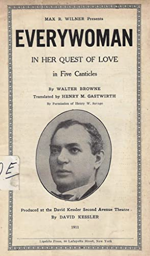 YEDEFROY: VI ZI ZUKHT LIEBE: IN 5 GEZENGE . EVERYWOMAN IN HER QUEST FOR LOVE.: Browne, Walter. ...