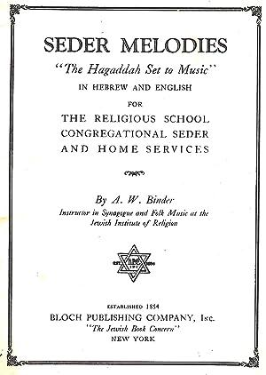 SEDER MELODIES: THE HAGADDAH SET TO MUSIC: Binder, Abraham Wolf