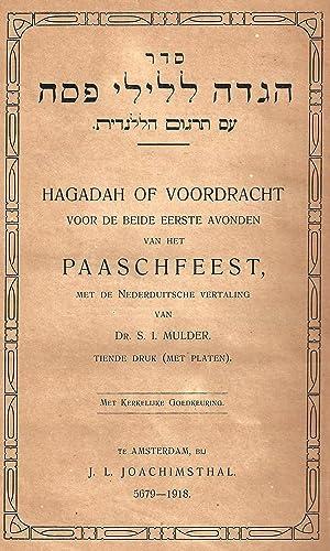SEDER HAGADAH LE-LELE PESAH HAGADA OF VOORDRACHT VOOR DE BEIDE EERSTE AVONDEN VAN HET PAASCHFEEST.:...