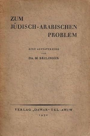 ZUM JUDISCH-ARABISCHEN PROBLEM: EIN SAMMELBUCH.: Beilinson, M.