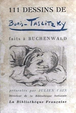 111 [CENT-ONZE] DESSINS FAITS A BUCHENWALD, 1944-1945: Taslitzky, Boris. Presente Par Julien Cain