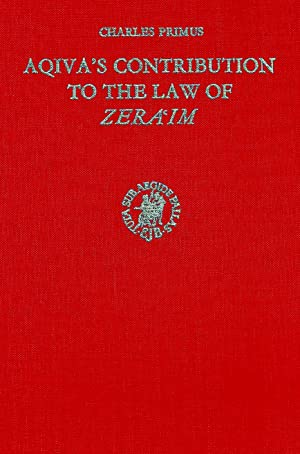 AQIVA'S CONTRIBUTION TO THE LAW OF ZERA'IM [STUDIES IN JUDAISM IN LATE ANTIQUITY]: Jt) ...