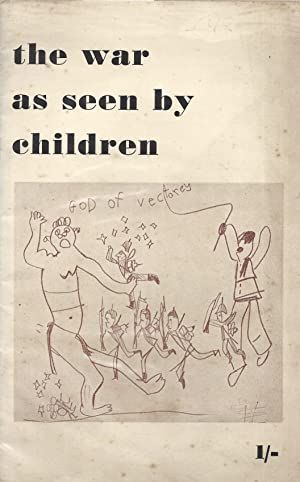 THE WAR AS SEEN BY CHILDREN.: Kokoschka, Oskar]; Foreword by J. G. Siebert