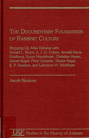 THE DOCUMENTARY FOUNDATION OF RABBINIC CULTURE: MOPPING UP AFTER DEBATES WITH GERALD L. BRUNS, ...