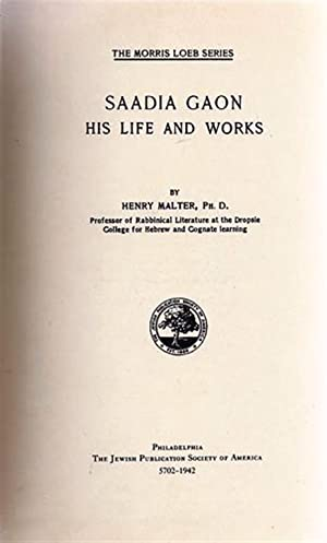 SAADIA GAON, HIS LIFE AND WORKS.: Malter, Henry.