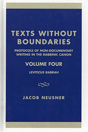 TEXTS WITHOUT BOUNDARIES: PROTOCOLS OF NON-DOCUMENTARY WRITING IN THE RABBINIC CANON: LEVITICUS ...