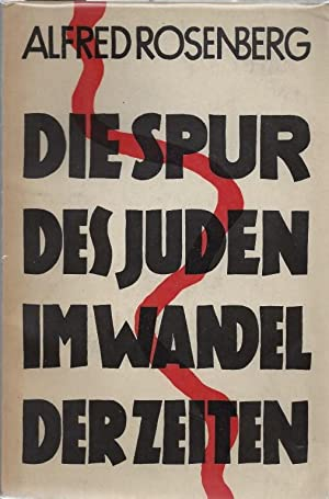 DIE SPUREN DES JUDEN IM WANDEL DER ZEITEN.: Rosenberg, Alfred