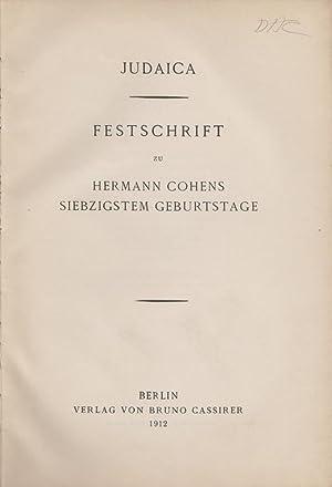 JUDAICA: FESTSCHRIFT ZU HERMANN COHENS SIEBZIGSTEM GEBURTSTAGE.: xt) [Cohen, Hermann] Elbogen I. & ...