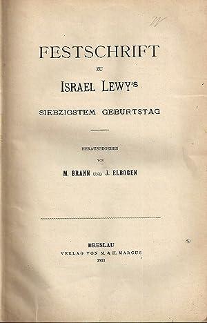FESTSCHRIFT ZU ISRAEL LEWY'S SIEBZIGSTEM GEBURTSTAG: Jt) M Brann, M. Elbogen, Ismar; Lewy, ...