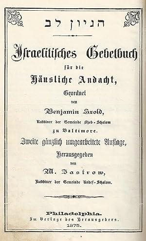 HIGAYON LEV ISRAELITISCHES GEBETBUCH FÜR DIE HÄUSLICHE ANDACHT [INCLUDING THE FIRST ...