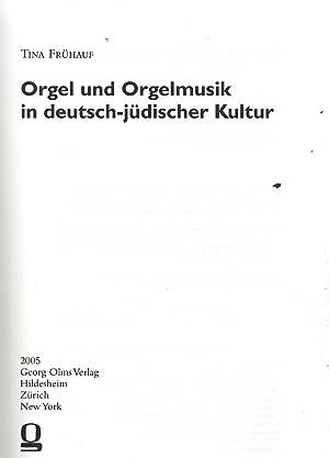 ORGEL UND ORGELMUSIK IN DEUTSCH-JÜDISCHER KULTUR: Xt) Fruhaus, Tina