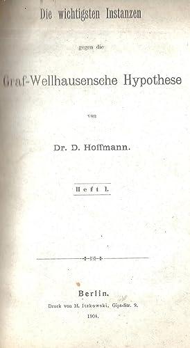DIE WICHTIGSTEN INSTANZEN GEGEN DIE GRAF-WELLHAUSENSCHE HYPOTHESE: xt) Hoffmann, David [Rabbi]