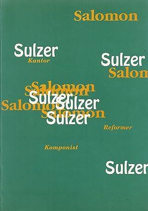 SALOMON SULZER - KANTOR, KOMPONIST, REFORMER : [KATALOG ZUR AUSSTELLUNG DES LANDES VORARLBERG]: ...