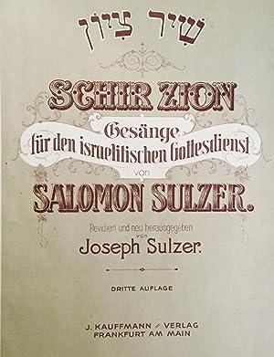 SCHIR ZION [SHIR TSIYON]; GESÄNGE FÜR DEN: Sulzer, Salomon. Sulzer,