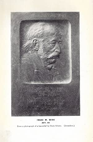 ISAAC MAYER WISE, THE FOUNDER OF AMERICAN JUDAISM; A BIOGRAPHY [AUTHOR INSCRIBED]: May, Max ...