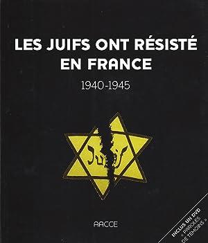 LES JUIFS ONT RÉSISTÉ EN FRANCE : 1940-1945: Amis De La Commission Centrale De ...
