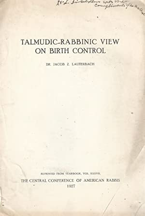 TALMUDIC-RABBINIC VIEW ON BIRTH CONTROL [INSCRIBED BY THE AUTHOR]: Xt) Lauterbach, Jacob Zallel