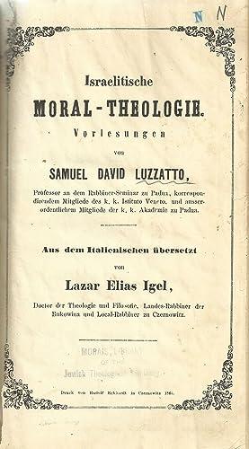 ISRAELITISCHE MORAL-THEOLOGIE: Xt) Luzzatto, Samuel David; Igel, Eliezer Eliyah