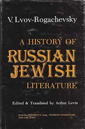 A HISTORY OF RUSSIAN JEWISH LITERATURE: INCLUDING: L'vov-Rogachevskii, V. ;