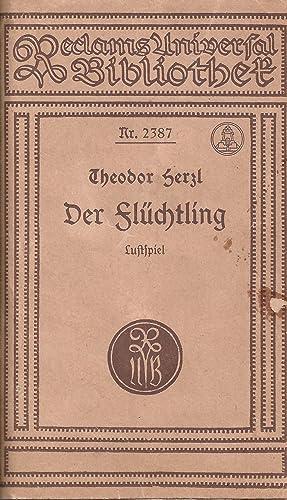 DER FLÜCHTLING. LUSTPIEL IN EINEM AUFZUG: Herzl, Theodor