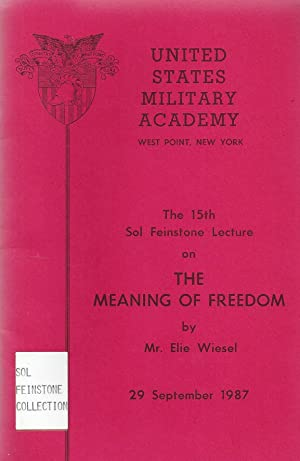 THE MEANING OF FREEDOM: Xt) Wiesel, Elie