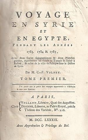 VOYAGE EN SYRIE ET EN EGYPTE, PENDANT LES ANNÉES 1783, 1784 ET 1785: Constantin François De ...