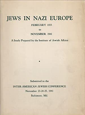 JEWS IN NAZI EUROPE, FEBRUARY 1933 TO NOVEMBER 1941: A STUDY PREPARED BY THE INSTITUTE OF JEWISH ...