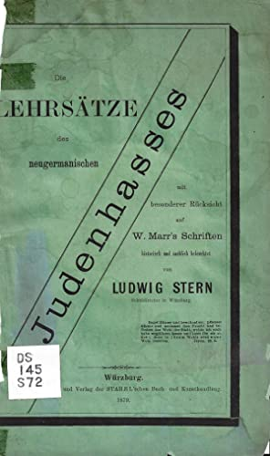 DIE LEHRSÄTZE DES NEUGERMANISCHEN JUDENHASSES : MIT BESONDERER RÜCKSICHT AUF W. MARR&#x27...