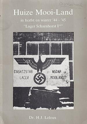 HUIZE MOOI-LAND IN HERFST EN WINTER '44 - '45 : 'LAGER SCHARNHORST I D': Leloux, H. J.