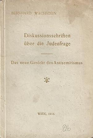 DISKUSSIONSSCHRIFTEN ÜBER DIE JUDENFRAGE: DAS NEUE GESICHT DES ANTISEMITISMUS: Wachstein, ...