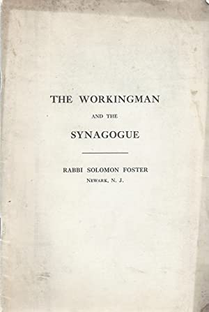 THE WORKINGMAN AND THE SYNAGOGUE: Foster, Solomon [Rabbi]