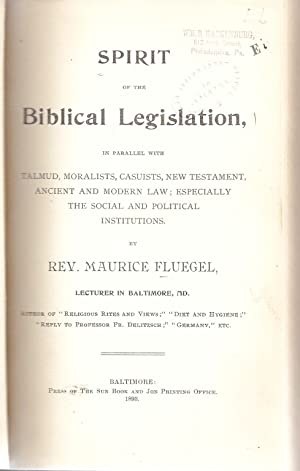 SPIRIT OF THE BIBLICAL LEGISLATION IN PARALLEL WITH TALMUD, MORALISTS, CASUISTS, NEW TESTAMENT, ...