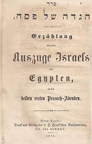 XT-b) SEDER HA-HAGADAH LE-LEL SHIMURIM : ERZÄHLUNG VON DEM AUSZUGE ISRAELS AUS EGYPTEN, AN DEN...