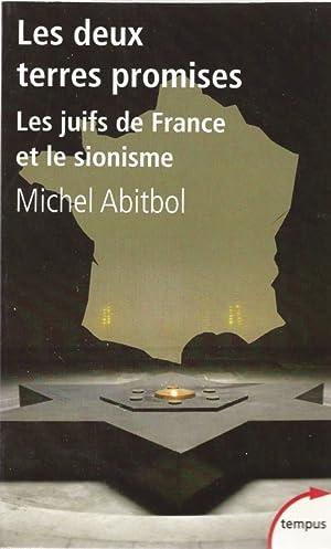 LES DEUX TERRES PROMISES: LES JUIFS DE FRANCE ET LE SIONISME, 1897-1945: Abitbol, Michel.