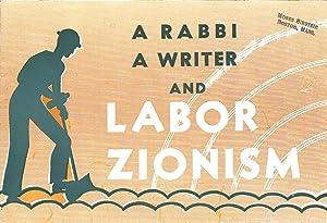 A RABBI A WRITER AND LABOR ZIONISM: Labor Zionist Organization