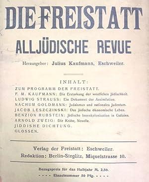 FREISTATT, DIE : ALLJU DISCHE REVUE - MONATSSCHRIFT FU R JU DISCHE KULTUR UND POLITIK: Xt) Kaufmann...