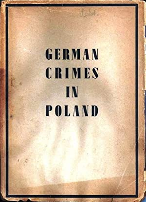 GERMAN CRIMES IN POLAND. VOL II.: Poland, Central Commission