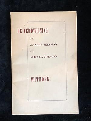 DE VERDWIJNING VAN ANNEKE BEEKMAN EN REBECCA MELJADO [THE DISAPEARANCE OF ANNEKE BEEKMAN & ...