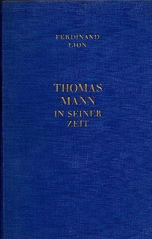 THOMAS MANN IN SEINER ZEIT.: Lion, Ferdinand.