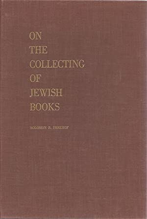 ON THE COLLECTING OF JEWISH BOOKS.: Freehof, Solomon B.