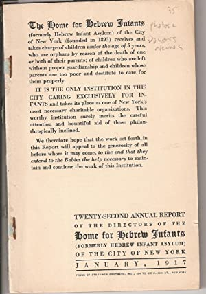 TWENTY-SECOND ANNUAL REPORT OF THE DIRECTORS OF THE HOME FOR HEBREW INFANTS (FORMERLY HEBREW INFANT...