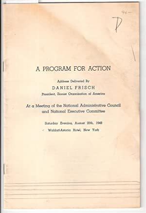 A PROGRAM FOR ACTION.: Frisch, Daniel.