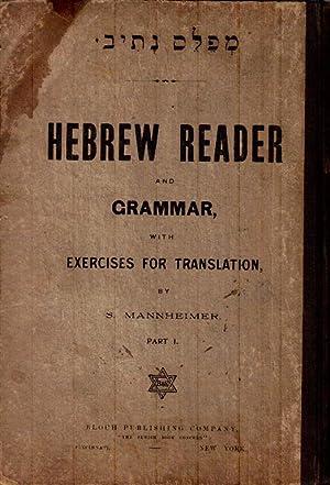 MEFALES NATIV : HEBREW READER AND GRAMMAR WITH EXERCISES FOR TRANSLATION. PART I.: Jt) Mannheimer, ...