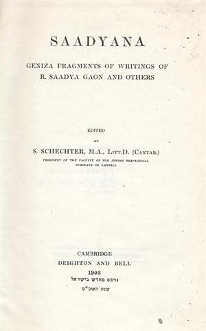 SAADYANA: GENIZA FRAGMENTS OF WRITINGS OF R. SAADYA GAON AND OTHERS: Schechter, S. [Saadya Saadia]