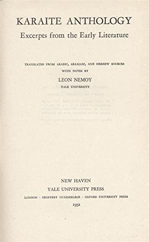 KARAITE ANTHOLOGY : EXCERPTS FROM THE EARLY: Nemoy, Leon.