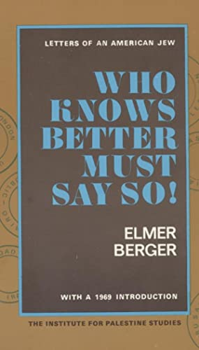 Who Knows Better Must Say So!: Jt) Berger, Elmer