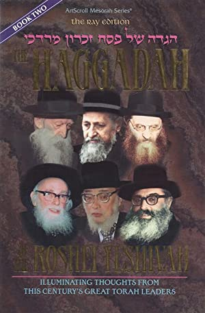 The Haggadah of the Roshei Yeshivah: Illuminating Thoughts from the Century's Great Torah ...